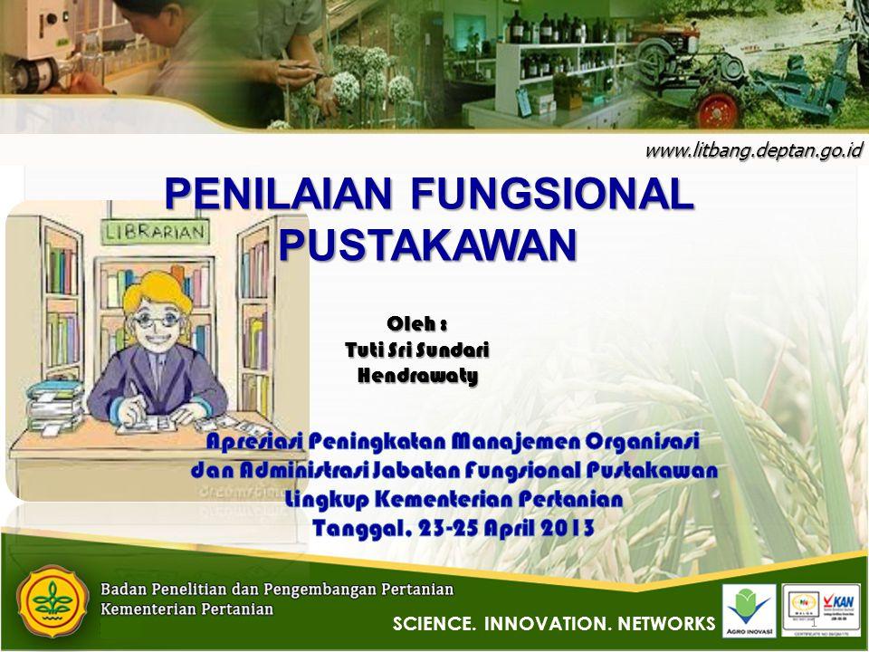 1 www.litbang.deptan.go.id PENILAIAN FUNGSIONAL PUSTAKAWAN SCIENCE.