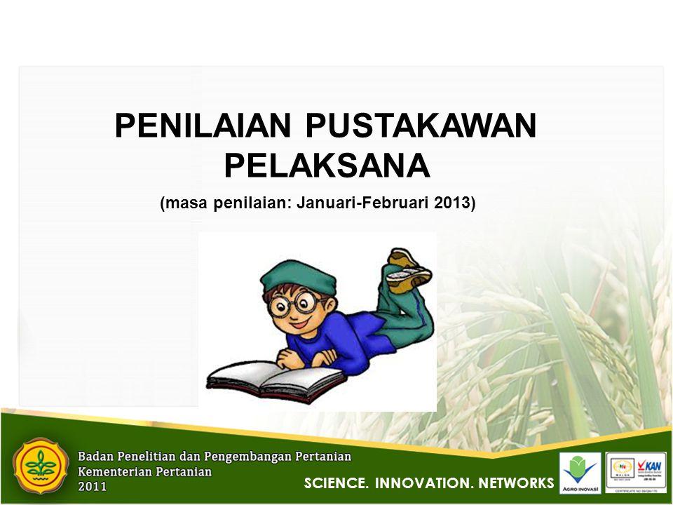 PENILAIAN PUSTAKAWAN PELAKSANA (masa penilaian: Januari-Februari 2013) SCIENCE.