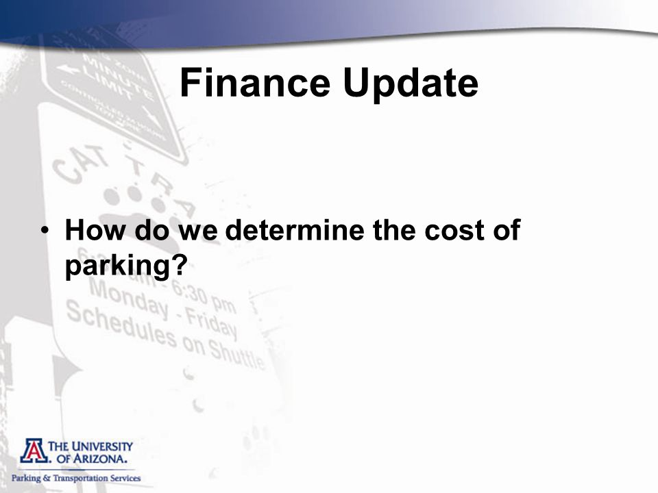Finance Update How do we determine the cost of parking