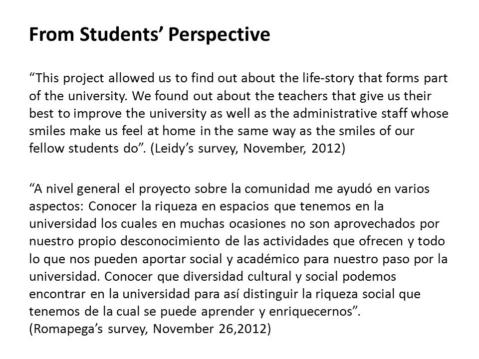 From Students' Perspective This project allowed us to find out about the life-story that forms part of the university.