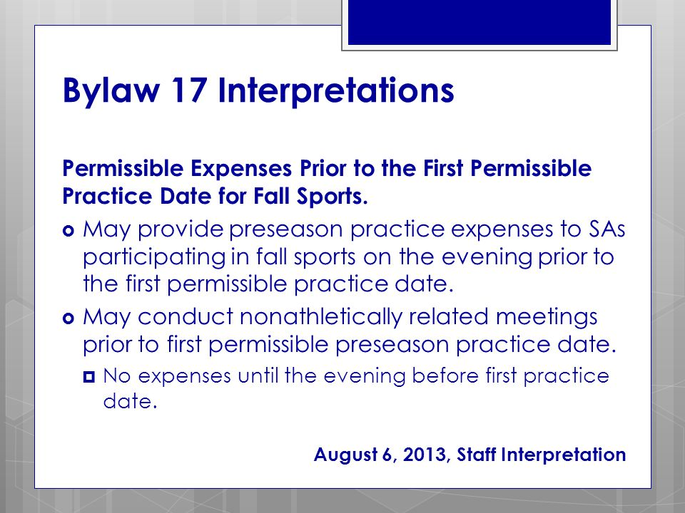 Bylaw 17 Interpretations Permissible Expenses Prior to the First Permissible Practice Date for Fall Sports.
