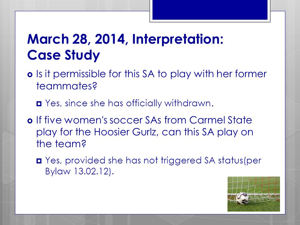 March 28, 2014, Interpretation: Case Study  Is it permissible for this SA to play with her former teammates.
