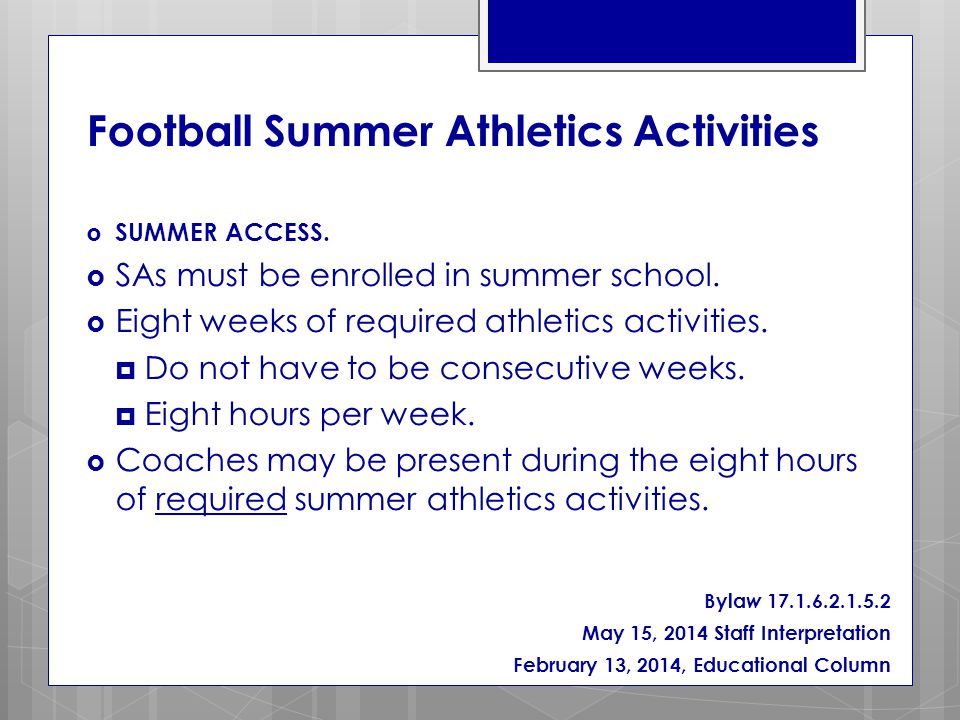  SUMMER ACCESS.  SAs must be enrolled in summer school.