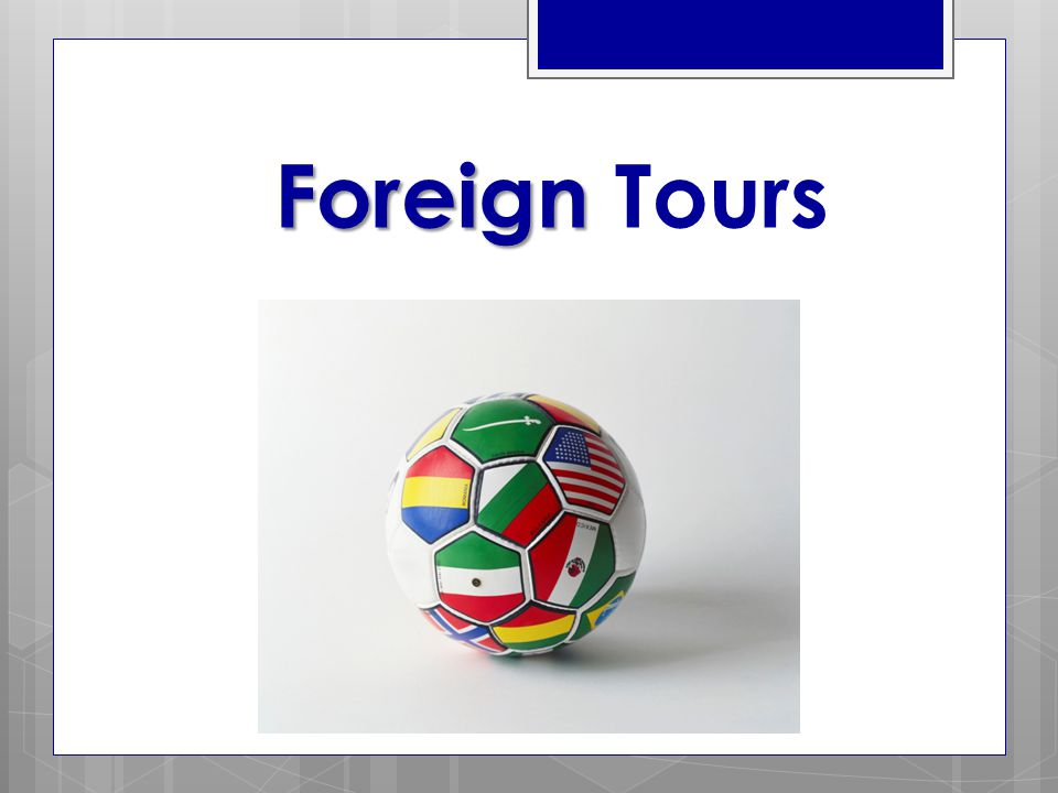 Foreign Foreign Tours