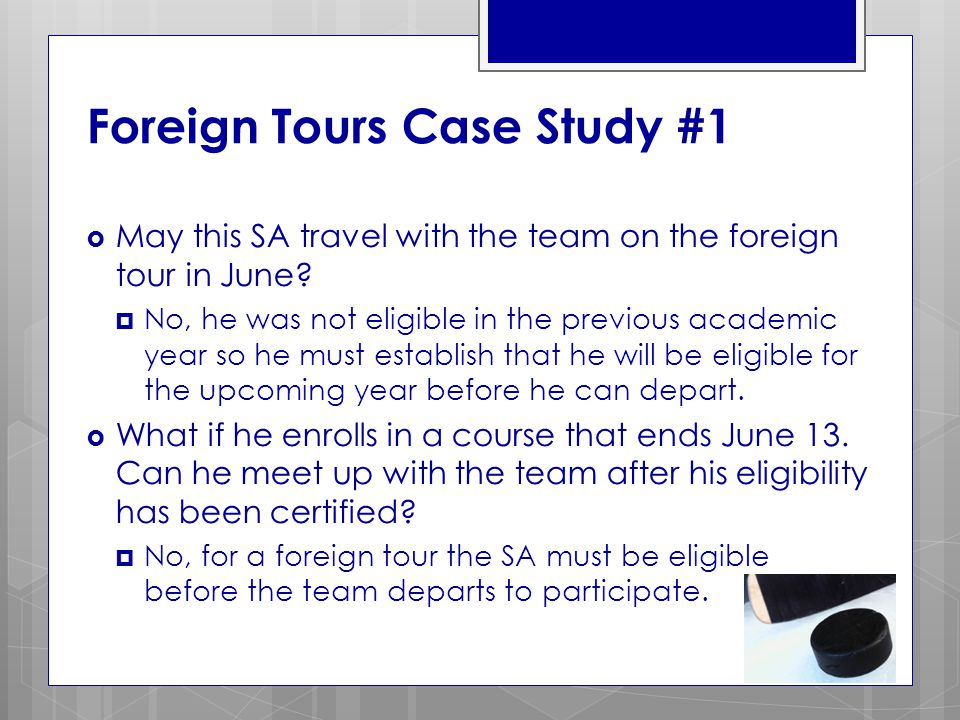 Foreign Tours Case Study #1  May this SA travel with the team on the foreign tour in June.