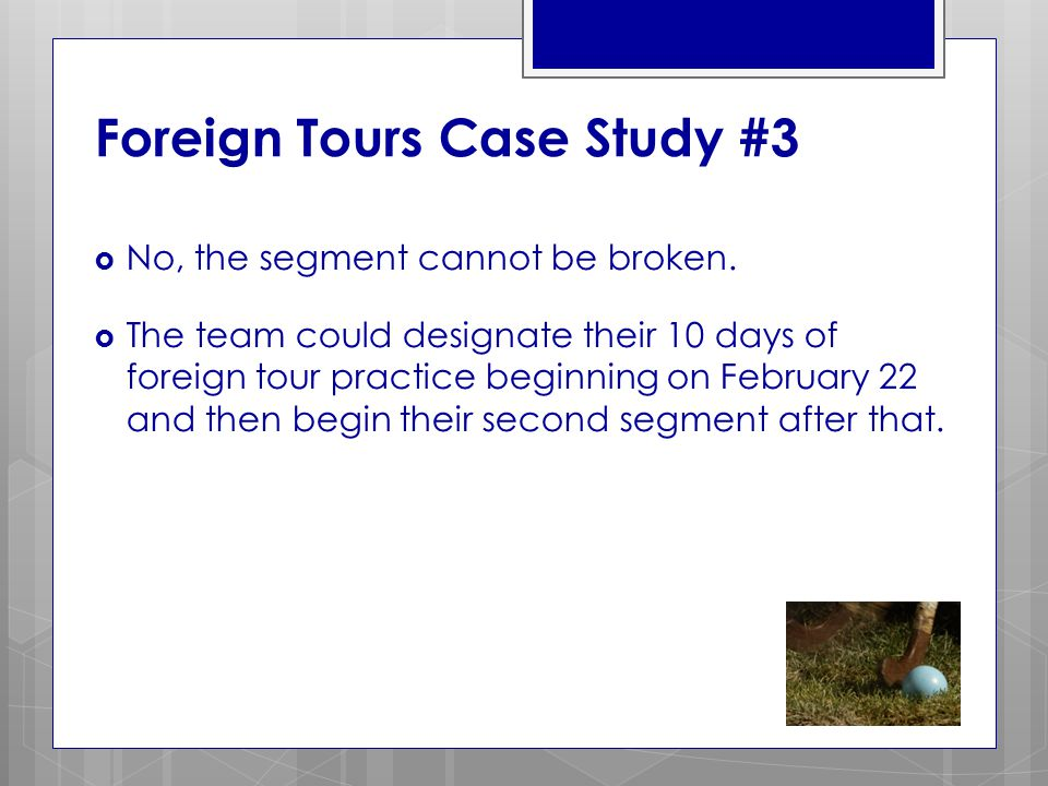 Foreign Tours Case Study #3  No, the segment cannot be broken.