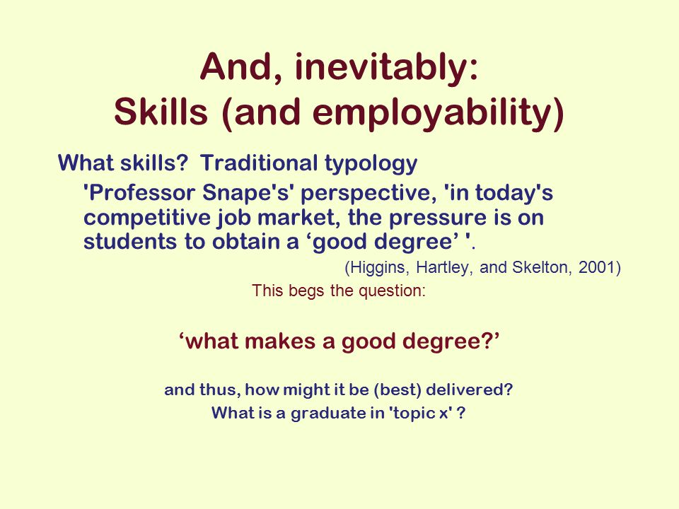 And, inevitably: Skills (and employability) What skills.