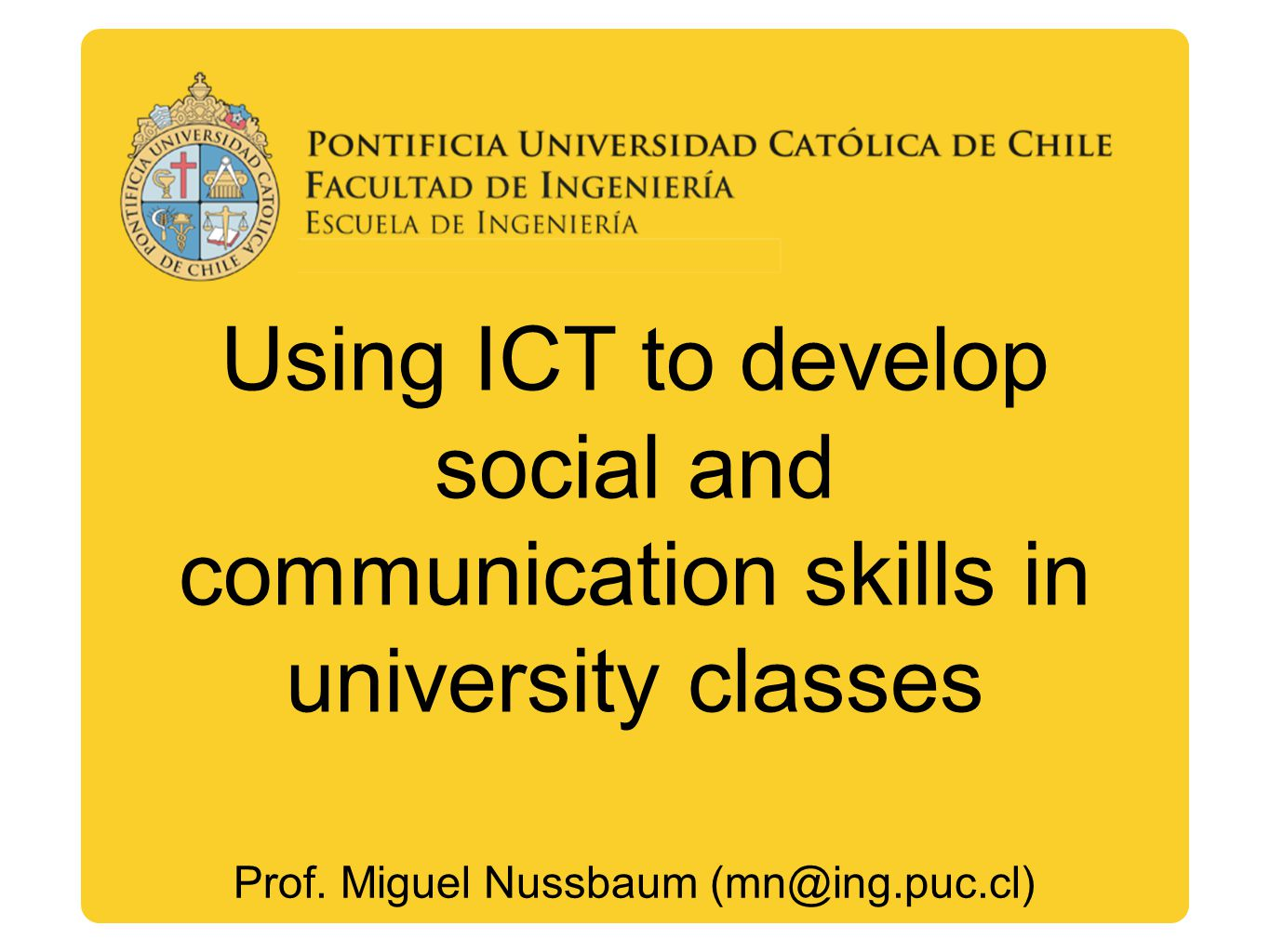 Using ICT to develop social and communication skills in university classes Prof.