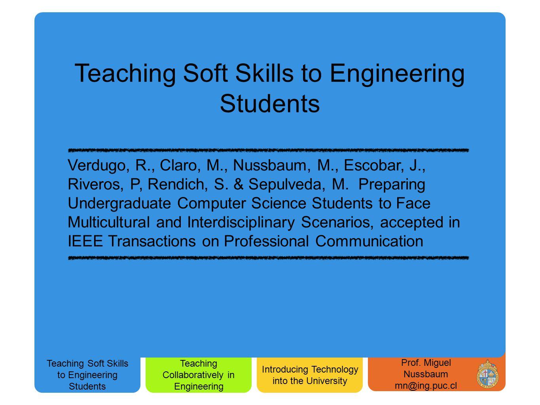 Verdugo, R., Claro, M., Nussbaum, M., Escobar, J., Riveros, P, Rendich, S. & Sepulveda, M. Preparing Undergraduate Computer Science Students to Face M