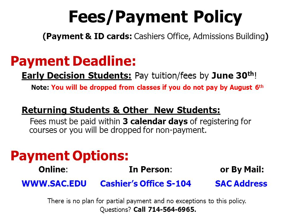 Fees/Payment Policy (Payment & ID cards: Cashiers Office, Admissions Building) Payment Deadline: Early Decision Students: Pay tuition/fees by June 30 th .