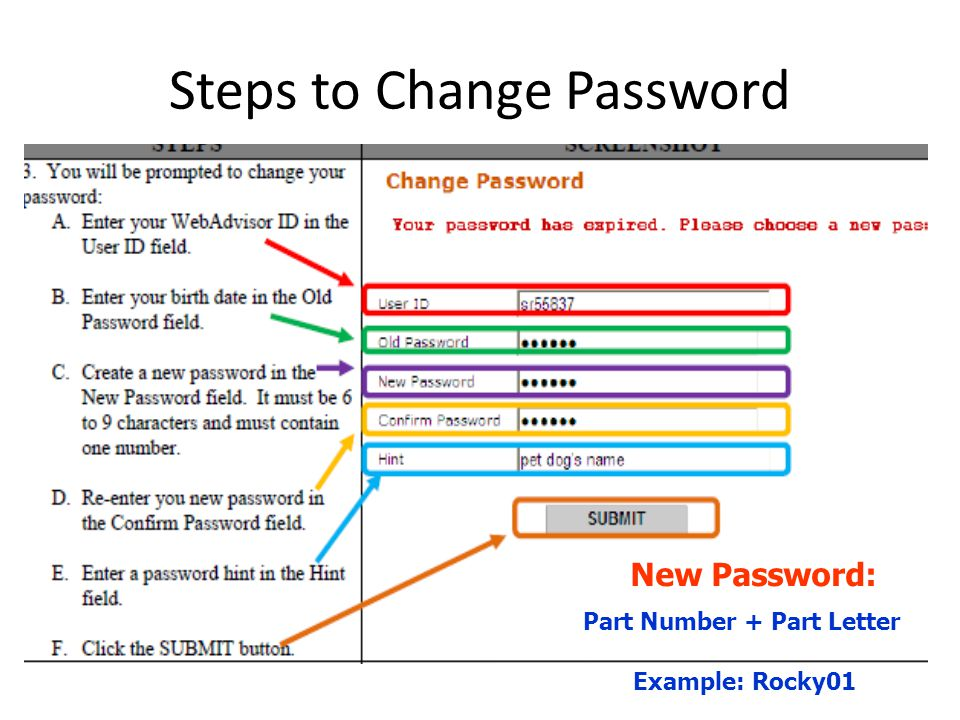 Steps to Change Password New Password: Part Number + Part Letter Example: Rocky01