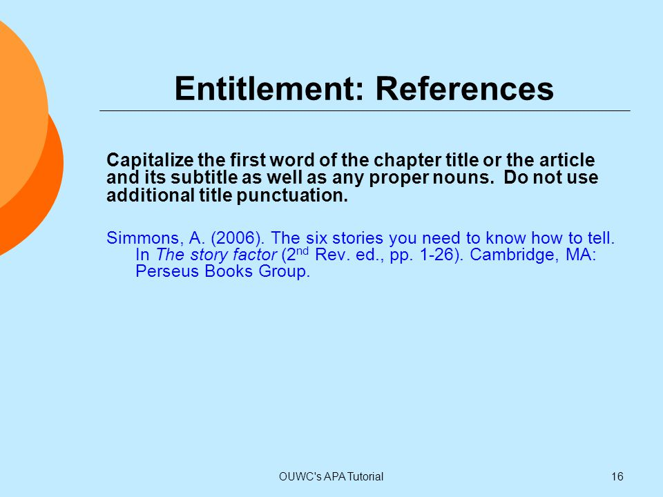 Entitlement: References Capitalize the first word of the chapter title or the article and its subtitle as well as any proper nouns. Do not use additio