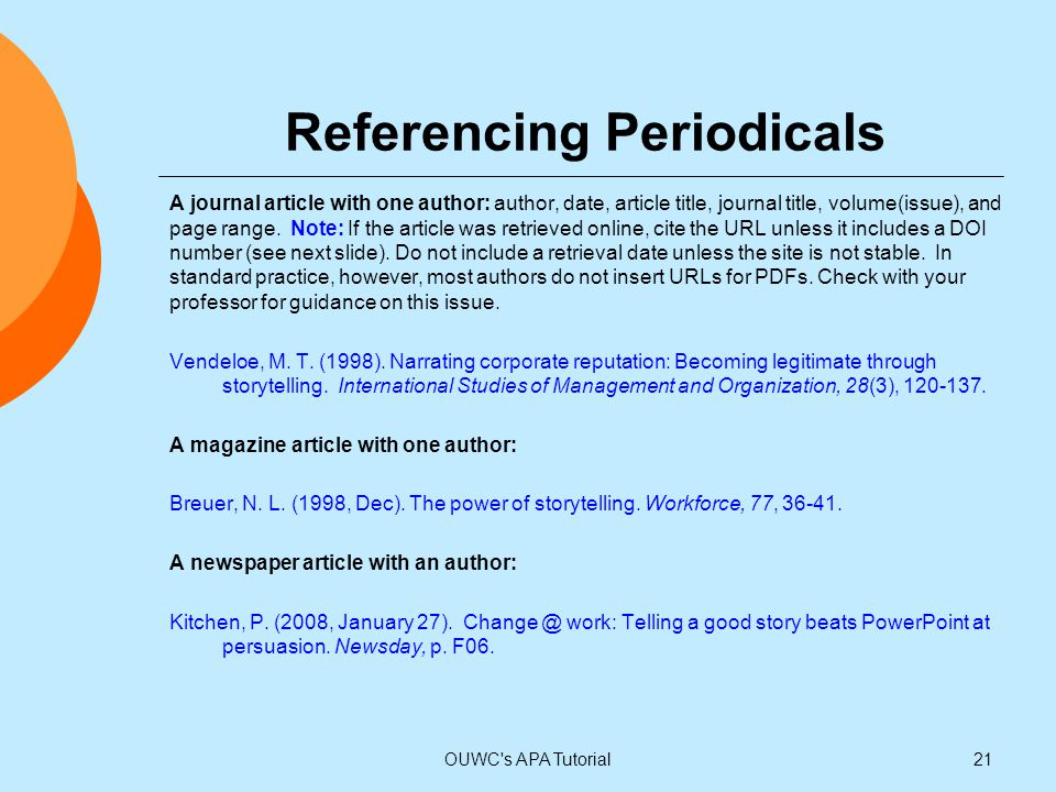 Referencing Periodicals A journal article with one author: author, date, article title, journal title, volume(issue), and page range. Note: If the art