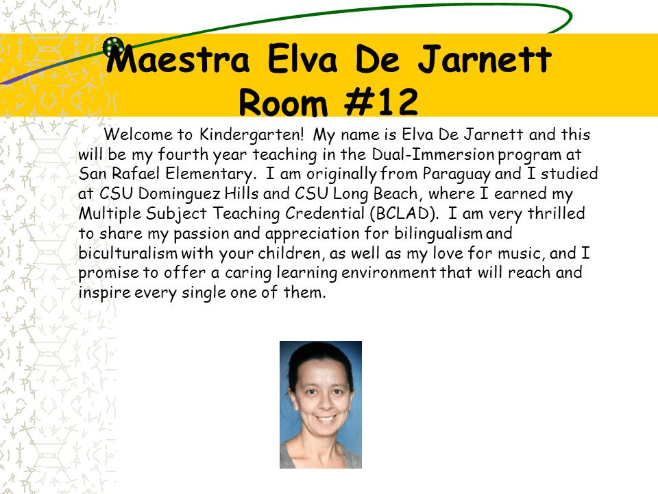 Maestra Luz Ceja Room #9 My name is Luz Ceja and this will be my sixth year teaching in the Dual-Immersion program at San Rafael. I hold a Master of A