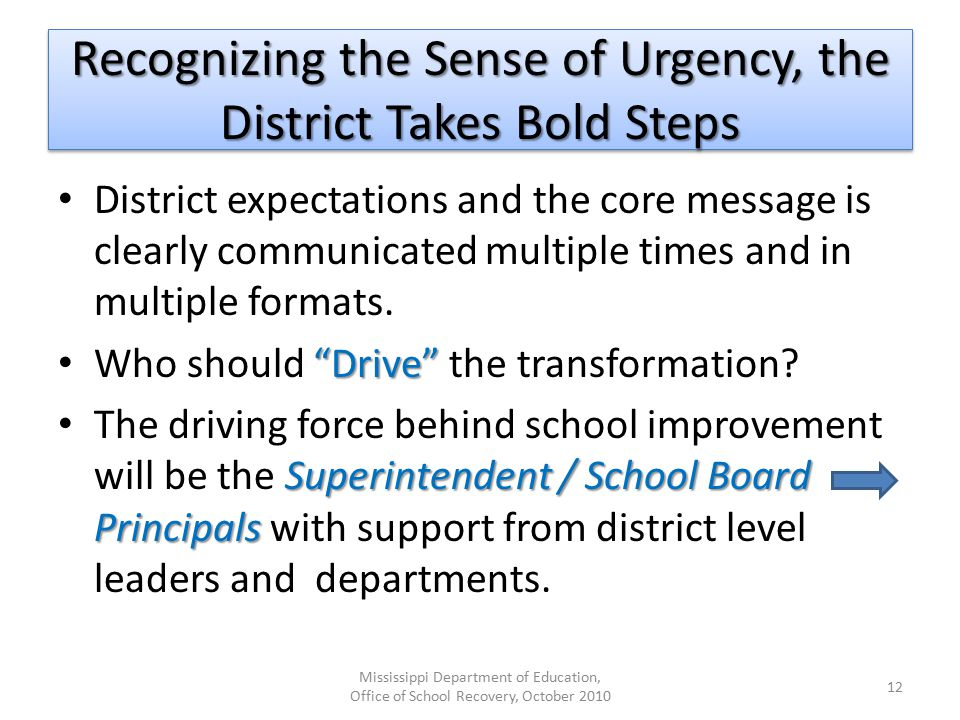 Recognizing the Sense of Urgency, the District Takes Bold Steps District expectations and the core message is clearly communicated multiple times and in multiple formats.