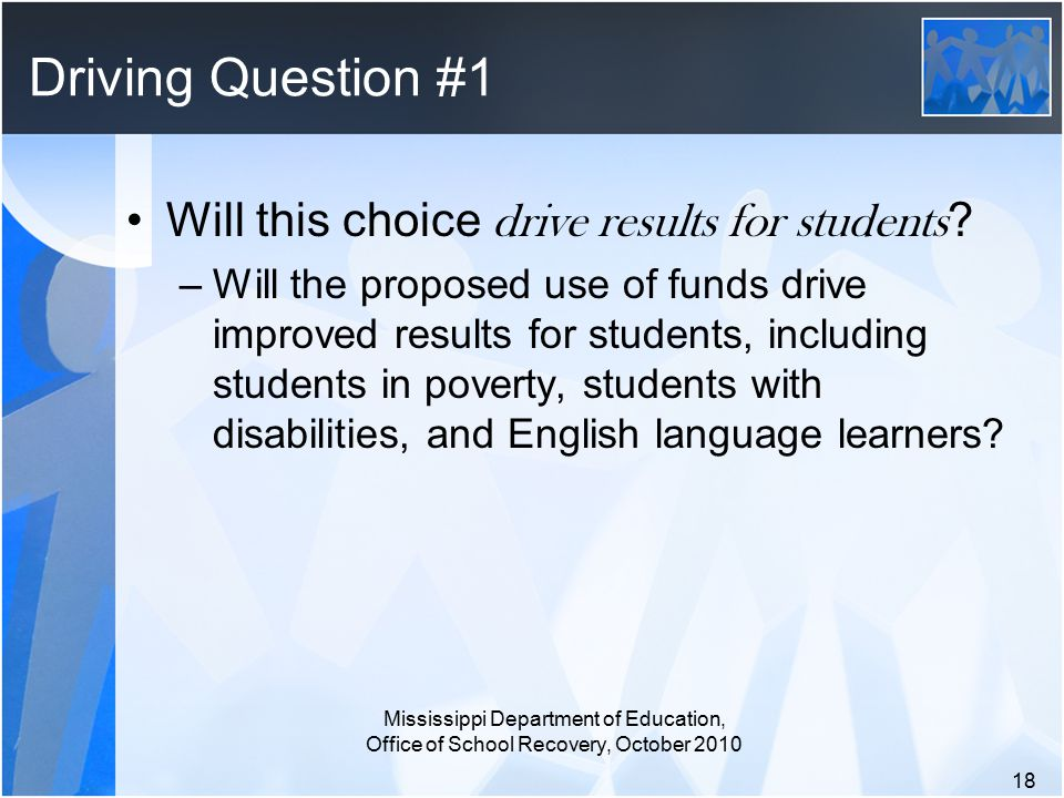 Driving Question #1 Will this choice drive results for students .