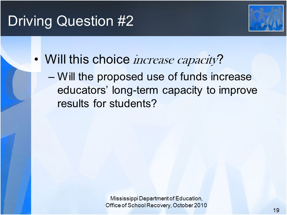 Driving Question #2 Will this choice increase capacity .