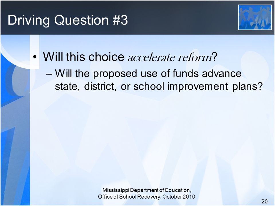 Driving Question #3 Will this choice accelerate reform .
