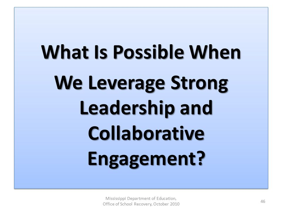What Is Possible When We Leverage Strong Leadership and Collaborative Engagement.