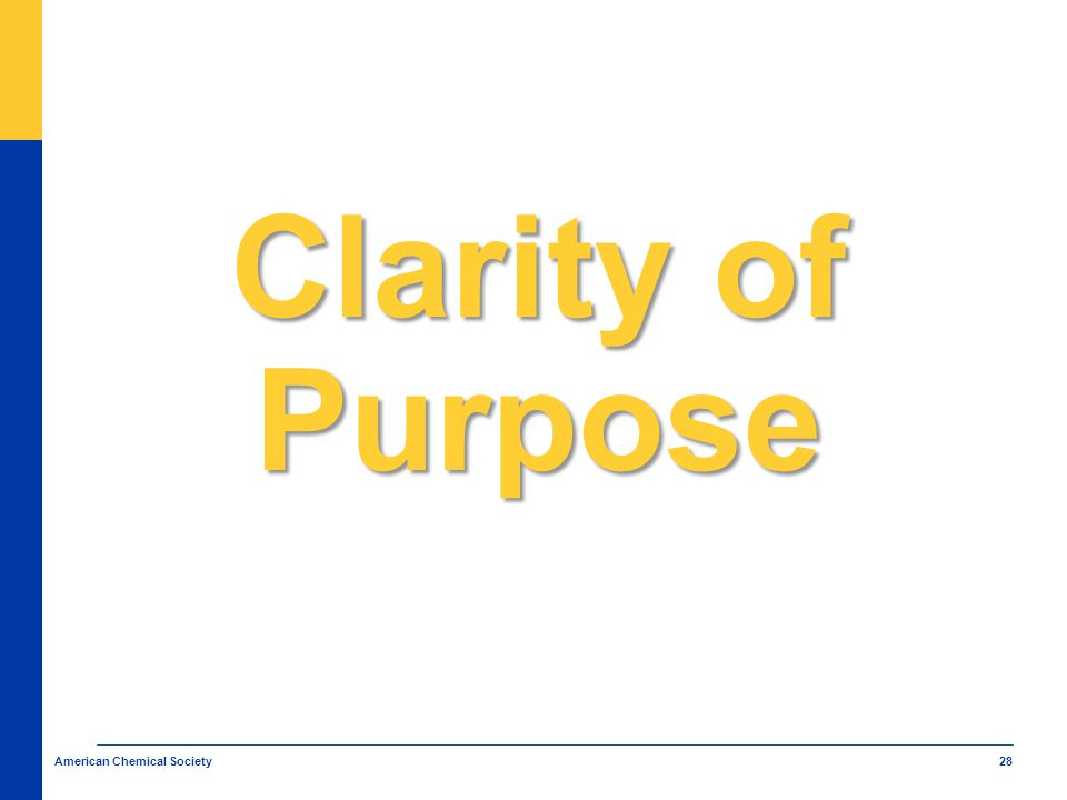 28 American Chemical Society Clarity of Purpose