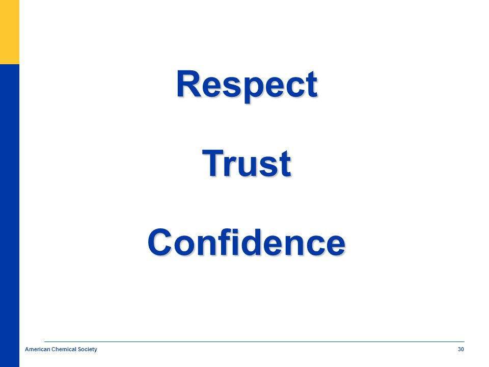 30 American Chemical Society Respect Trust Confidence
