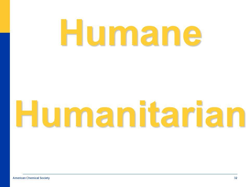32 American Chemical Society Humane Humanitarian