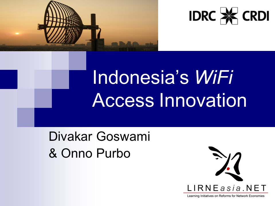 Indonesia's WiFi Access Innovation Divakar Goswami & Onno Purbo
