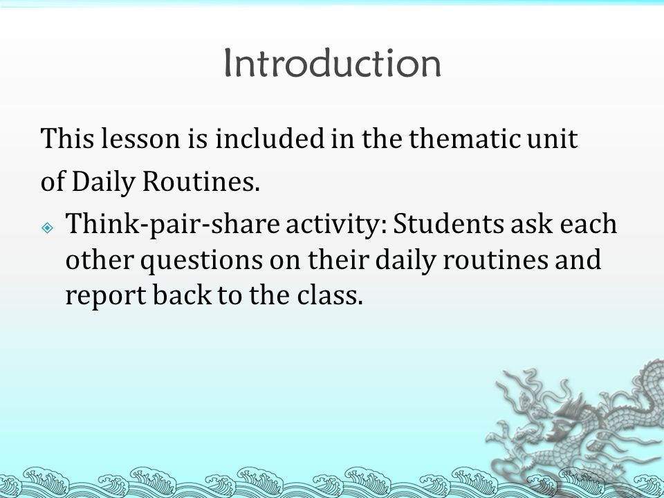 Introduction This lesson is included in the thematic unit of Daily Routines.