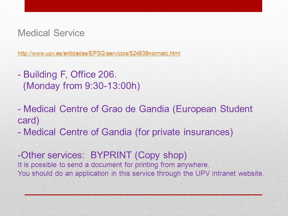 Medical Service http://www.upv.es/entidades/EPSG/servicios/524838normalc.html - Building F, Office 206.