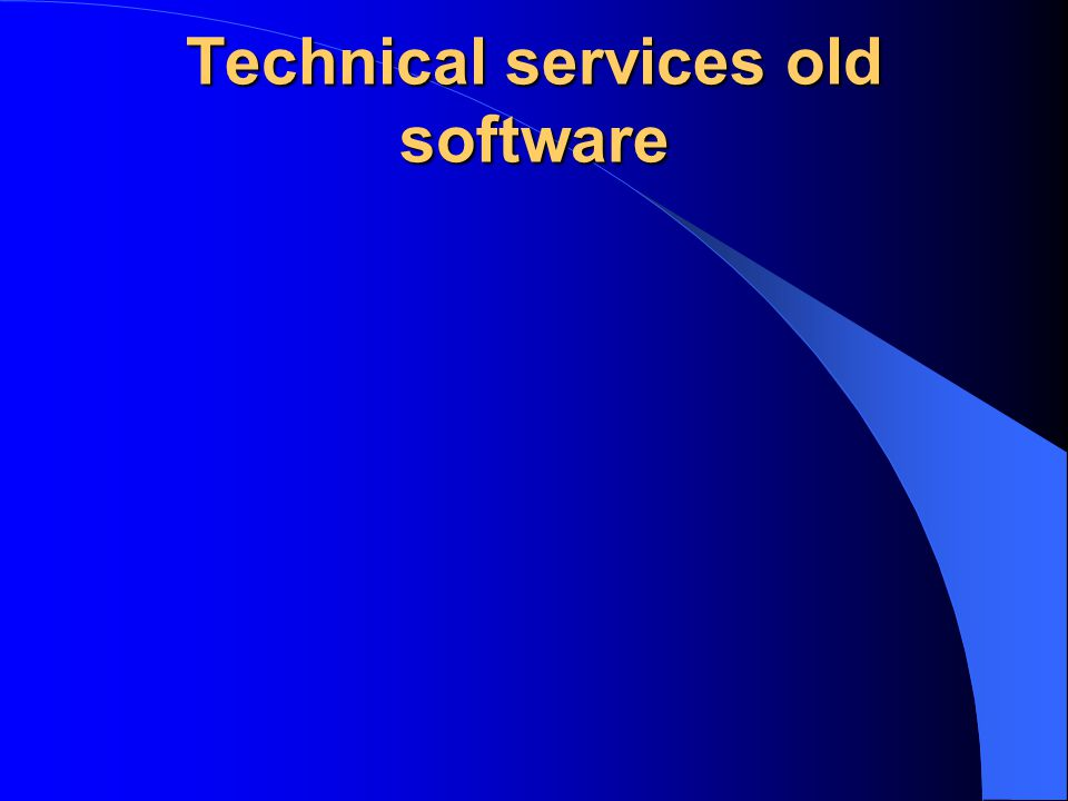 Technical services old software