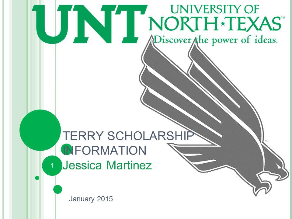 1 TERRY SCHOLARSHIP INFORMATION Jessica Martinez January 2015