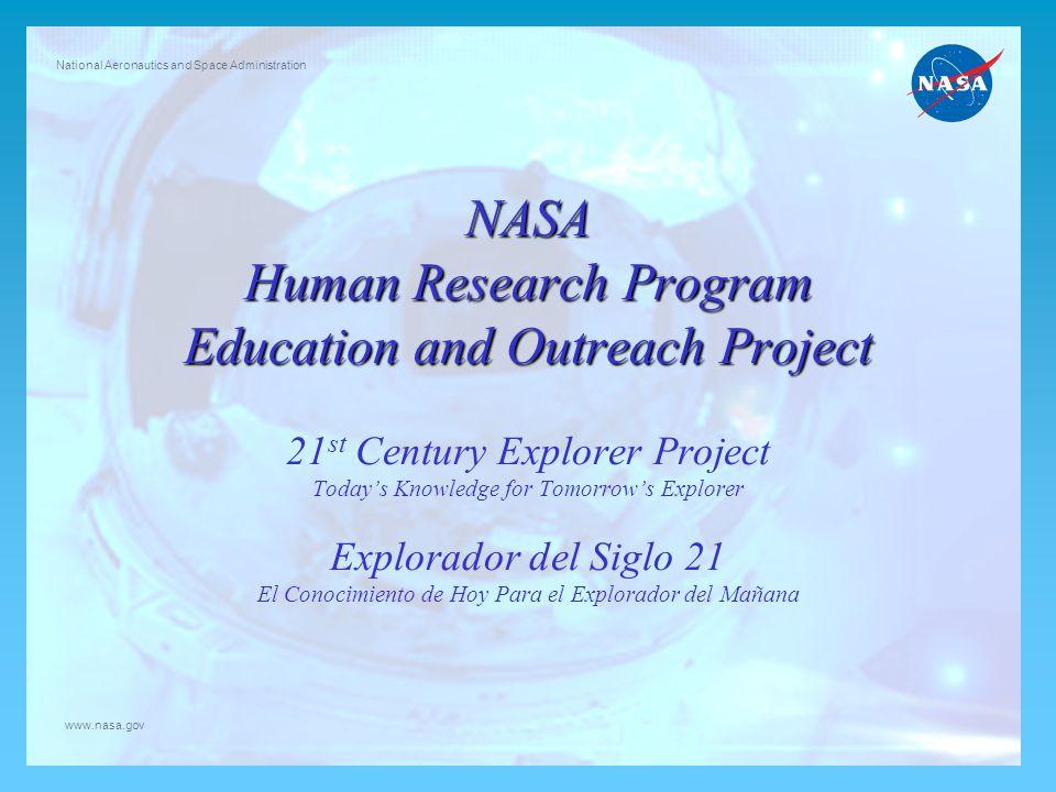 NASA Human Research Program Education and Outreach Project NASA Human Research Program Education and Outreach Project 21 st Century Explorer Project T