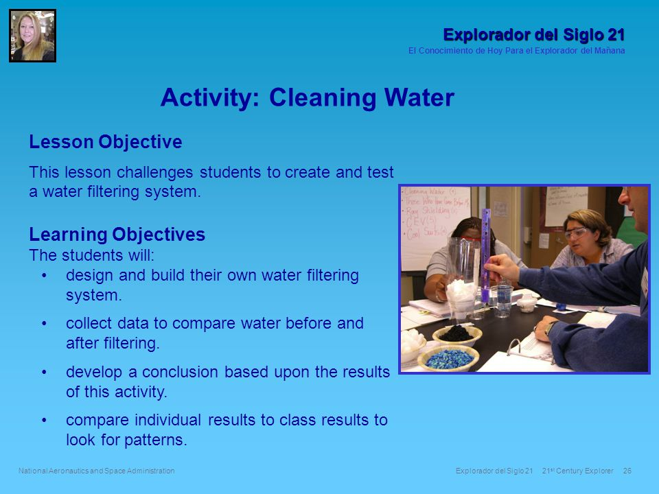 Lesson Objective This lesson challenges students to create and test a water filtering system.