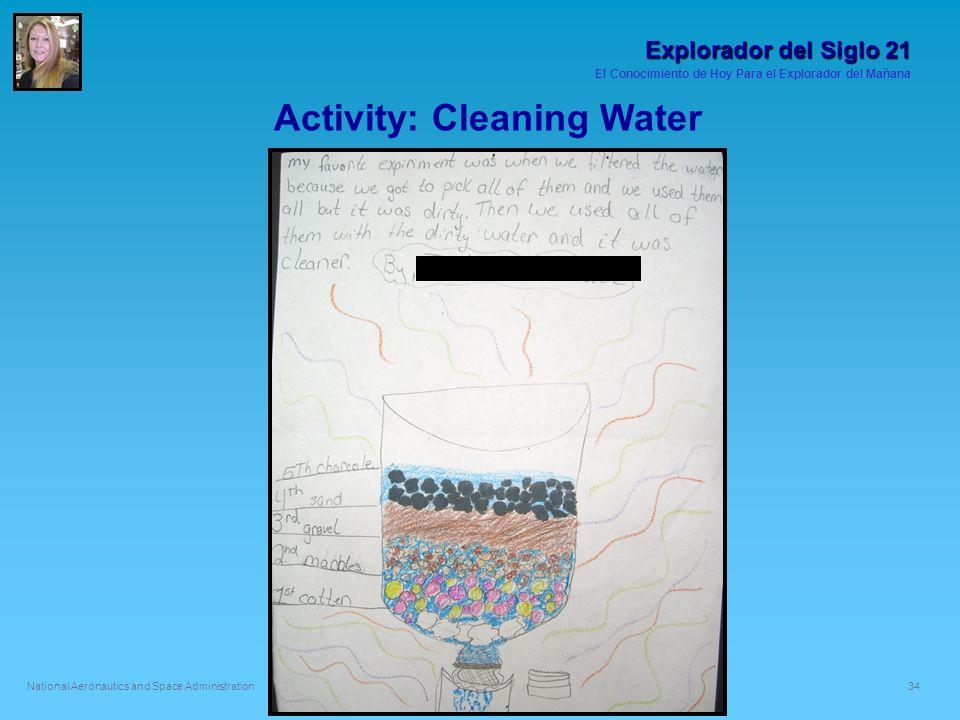 Explorador del Siglo 21 El Conocimiento de Hoy Para el Explorador del Mañana 34 National Aeronautics and Space Administration Activity: Cleaning Water