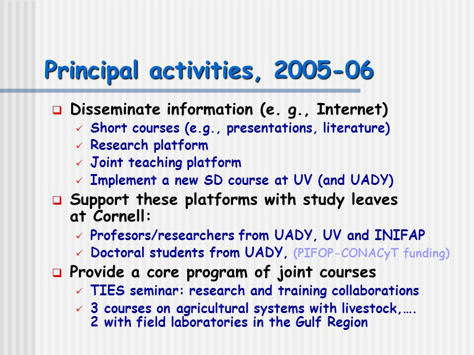 Principal activities, 2005-06  Disseminate information (e.