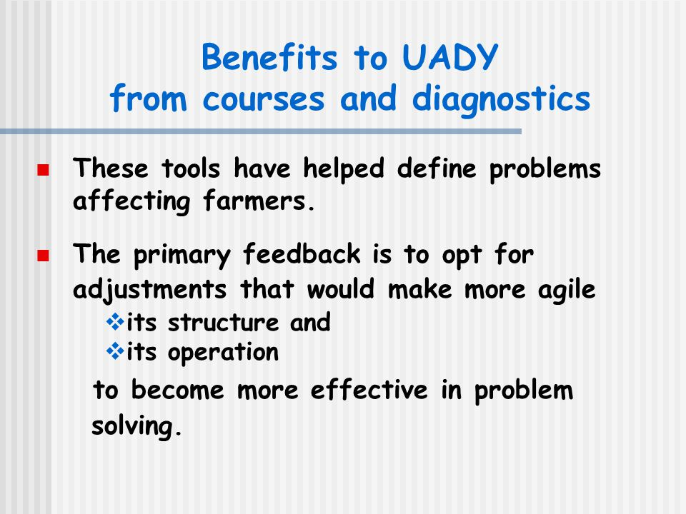 Benefits to UADY from courses and diagnostics These tools have helped define problems affecting farmers.