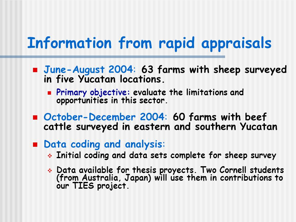Information from rapid appraisals June-August 2004: 63 farms with sheep surveyed in five Yucatan locations.