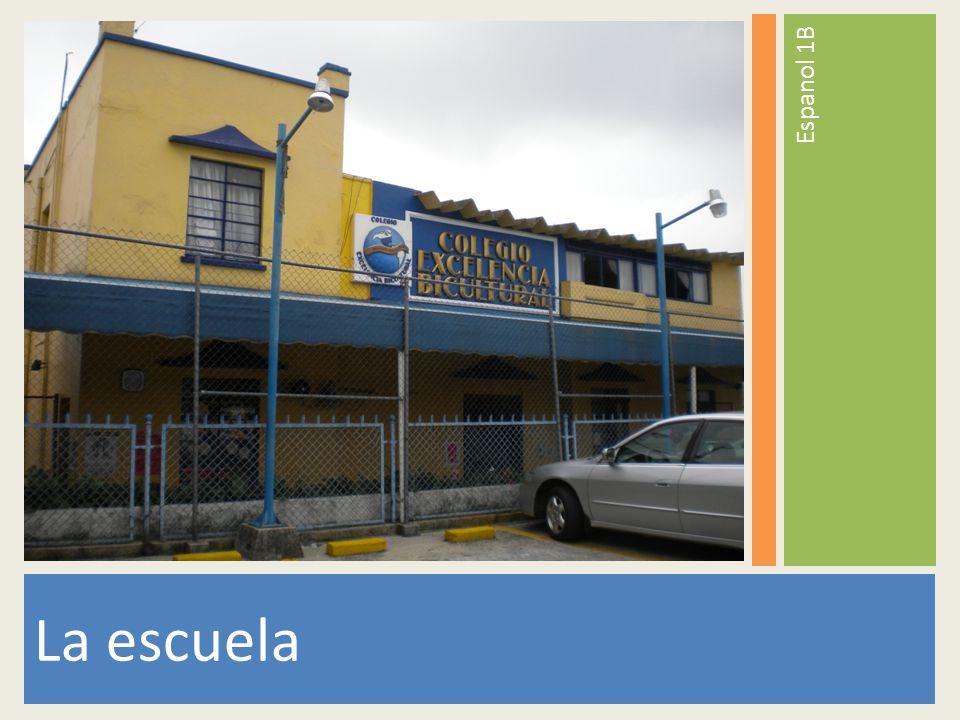 La escuela Espanol 1B