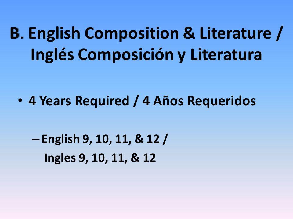 B.B. English Composition & Literature / Inglés Composición y Literatura 4 Years Required / 4 Años Requeridos – English 9, 10, 11, & 12 / Ingles 9, 10,