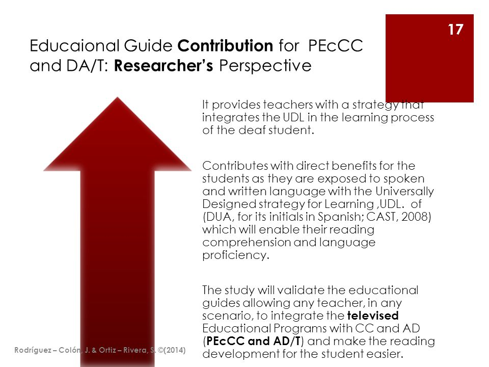 Educaional Guide Contribution for PEcCC and DA/T: Researcher's Perspective It provides teachers with a strategy that integrates the UDL in the learning process of the deaf student.