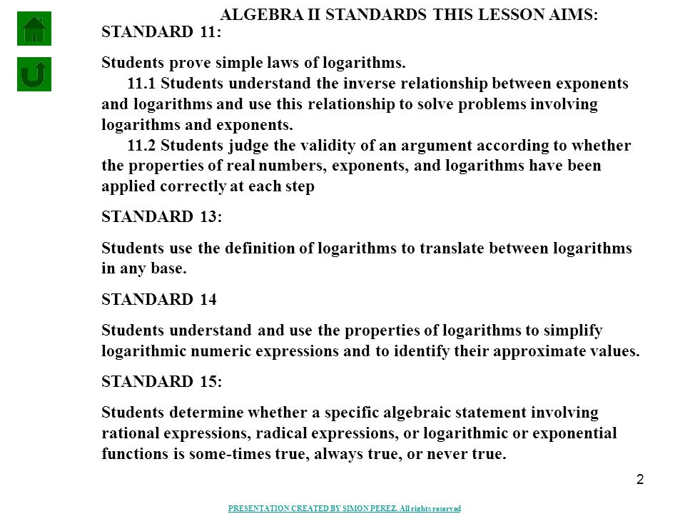 2 STANDARD 11: Students prove simple laws of logarithms.