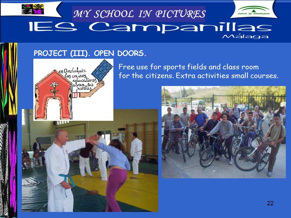 22 MY SCHOOL IN PICTURES PROJECT (III). OPEN DOORS.