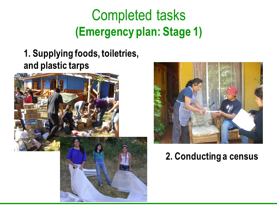 Completed tasks (Emergency plan: Stage 1) 1. Supplying foods, toiletries, and plastic tarps 2.