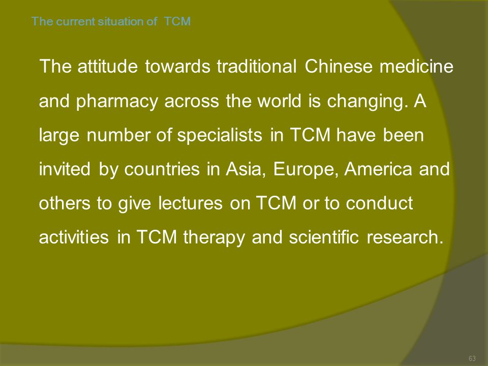 The current situation of TCM Universities and colleges in China are providing degree and diploma courses in TCM.