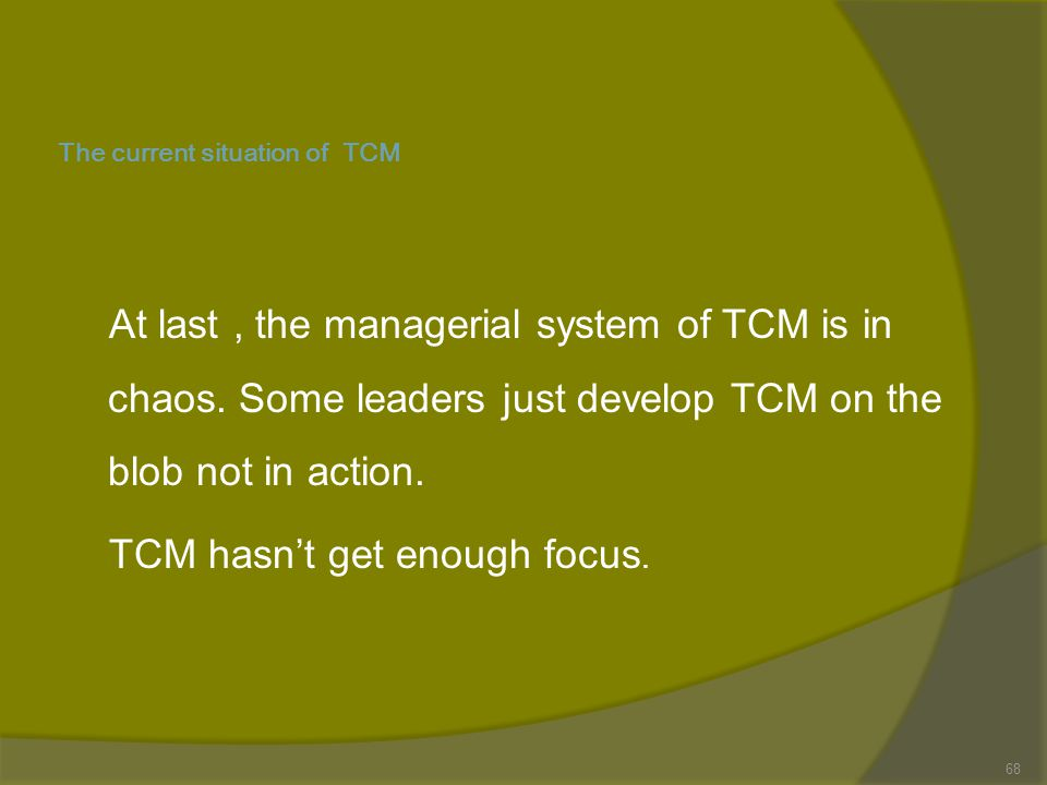 The current situation of TCM Secondly, because patients believe in the western medicine, less and less Chinese students will choose this subject.