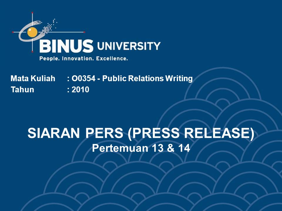How to prepare press release? Press Release News WritingDelivery Bina Nusantara University 3