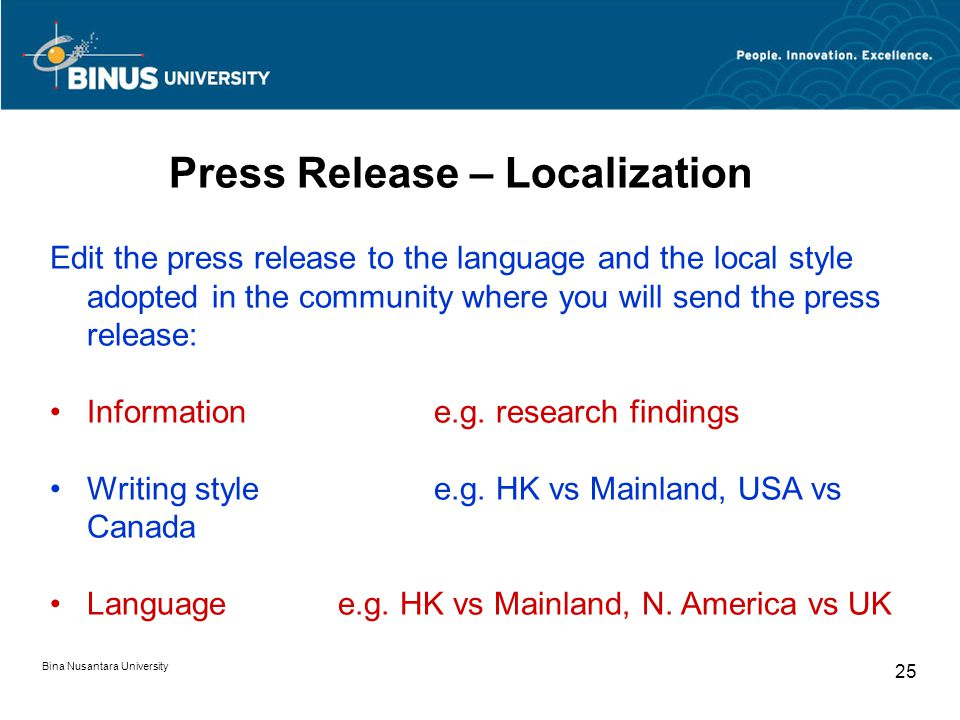 Press Release – Localization Edit the press release to the language and the local style adopted in the community where you will send the press release: Information e.g.