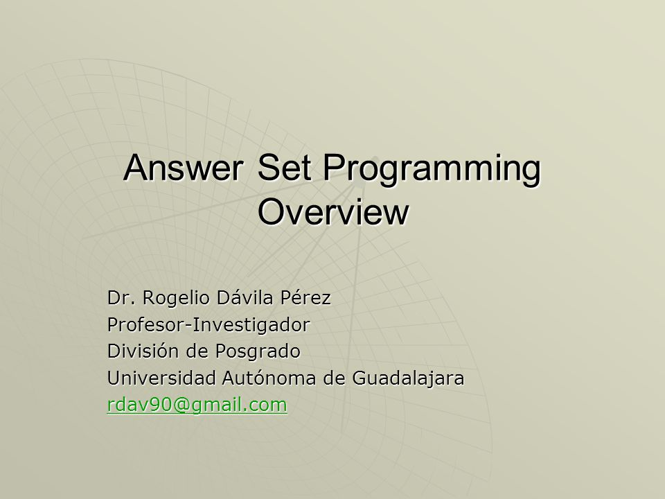 Answer Set Programming Overview Dr.
