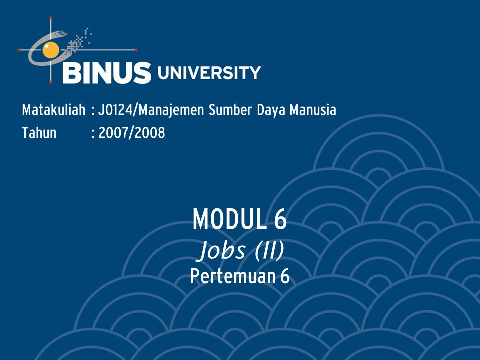 Bina Nusantara Learning Outcomes After studying this module, the students should be able to :  Indicate how job analysis has both legal & behavioral aspects  List & explain four job anaysis  Identify the 5 steps in conducting job analysis  Write job description & job specification