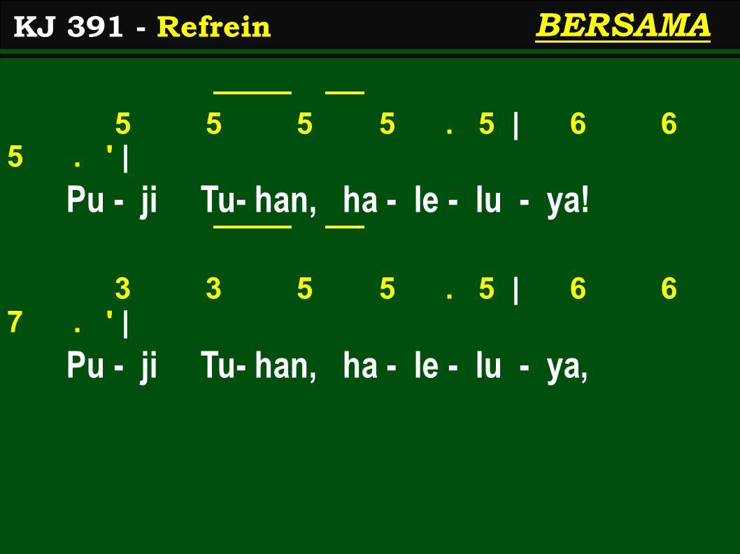 5 5 5 5. 5 | 6 6 5. | Pu - ji Tu- han, ha - le - lu - ya.